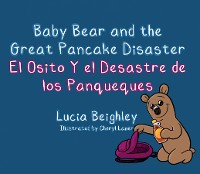 Cover Baby Bear and the Great Pancake Disaster
