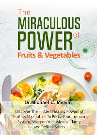 Cover The Miraculous Power Of Fruits and Vegetables