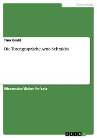 Cover Die Totengespräche Arno Schmidts