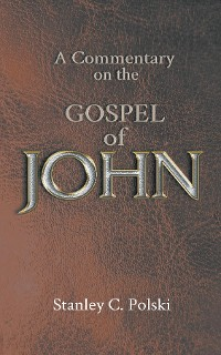 Cover A Commentary on the GOSPEL of JOHN