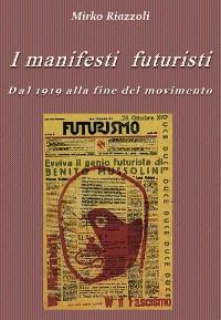 Cover I manifesti futuristi Dal 1919 alla fine del movimento