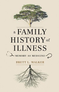 Cover A Family History of Illness
