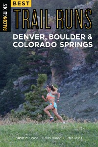 Cover Best Trail Runs Denver, Boulder & Colorado Springs