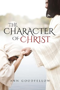 Cover The Character of Christ