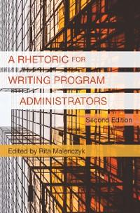Cover Rhetoric for Writing Program Administrators 2e, A