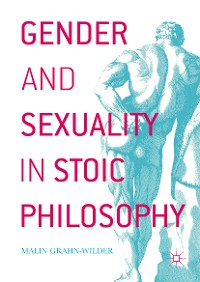 Cover Gender and Sexuality in Stoic Philosophy