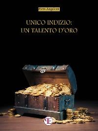 Cover Unico indizio: un talento d'oro