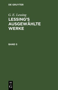 Cover G. E. Lessing: Lessing's ausgewählte Werke. Band 5
