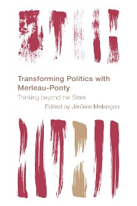 Cover Transforming Politics with Merleau-Ponty