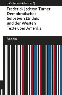 Cover Demokratisches Selbstverständnis und der Westen. Texte über Amerika