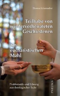 Cover Teilhabe von wiederverheirateten Geschiedenen am eucharistischen Mahl