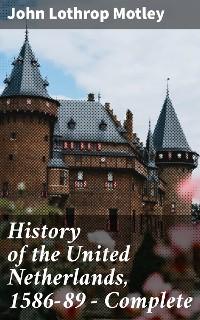 Cover History of the United Netherlands, 1586-89 — Complete