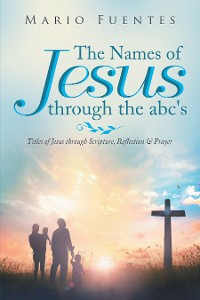 Cover The Names of Jesus Through the Abc's