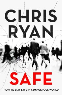 Cover Safe: How to stay safe in a dangerous world