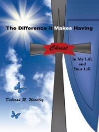 Cover Difference It Makes Having Christ in My Life and Your Life