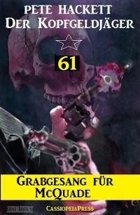 Cover Grabgesang für McQuade (Der Kopfgeldjäger 61)