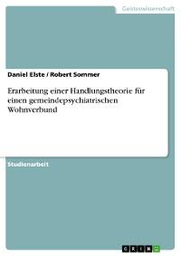 Cover Erarbeitung einer Handlungstheorie für einen gemeindepsychiatrischen Wohnverbund