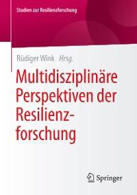 Cover Multidisziplinäre Perspektiven der Resilienzforschung