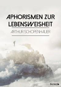 Cover Aphorismen zur Lebensweisheit