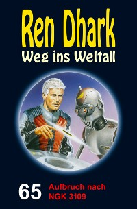 Cover Ren Dhark – Weg ins Weltall 65: Aufbruch nach NGK 3109