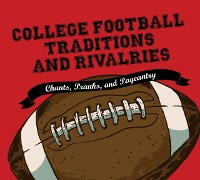 Cover College Football Traditions and Rivalries