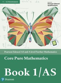 Cover Edexcel AS and A level Further Mathematics Core Pure Mathematics Book 1/AS Textbook + e-book