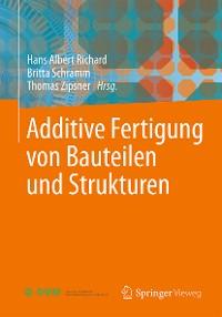 Cover Additive Fertigung von Bauteilen und Strukturen