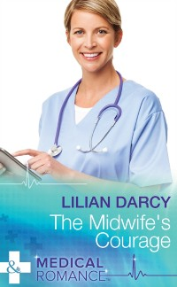 Cover Midwife's Courage (Mills & Boon Medical) (Glenfallon, Book 1)