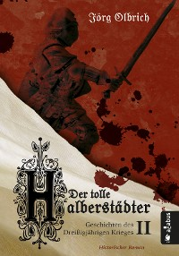 Cover Der tolle Halberstädter. Geschichten des Dreißigjährigen Krieges