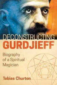 Cover Deconstructing Gurdjieff