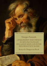 Cover Censorship and Heresy in Revolutionary England and Counter-Reformation Rome