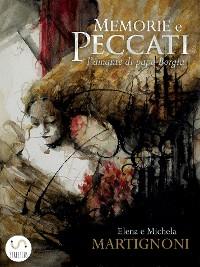 Cover Memorie e peccati. L'amante di papa Borgia