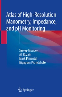 Cover Atlas of High-Resolution Manometry, Impedance, and pH Monitoring
