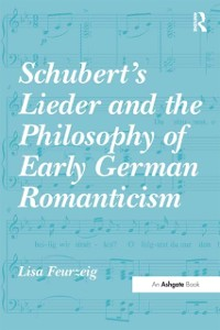 Cover Schubert's Lieder and the Philosophy of Early German Romanticism