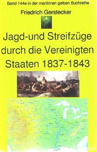 Cover Friedrich Gerstecker: Streif- und Jagdzüge durch die Vereinigten Staaten von Amerika 1837-43
