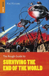 Cover The Rough Guide to Surviving the End of the World