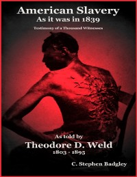 Cover American Slavery As It Was in 1839 - Testimony of a Thousand Witnesses