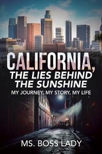 Cover California, the Lies Behind the Sunshine