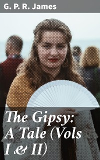 Cover The Gipsy: A Tale (Vols I & II)