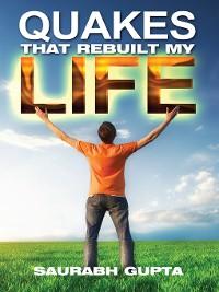 Cover Quakes that Rebuilt my life