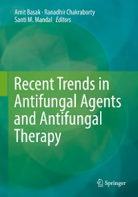 Cover Recent Trends in Antifungal Agents and Antifungal Therapy