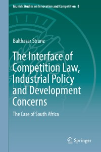 Cover The Interface of Competition Law, Industrial Policy and Development Concerns