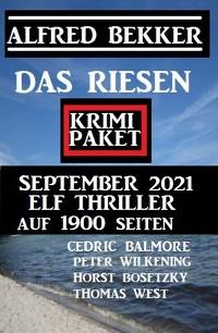 Cover Das Riesen Krimi Paket September 2021: Elf Thriller auf 1900 Seiten