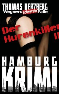 Cover Der Hurenkiller - Das Morden geht weiter ...: Wegners schwerste Fälle (2. Teil)