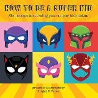 Cover How to Be a Super Kid