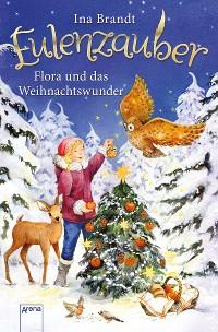 Cover Eulenzauber. Flora und das Weihnachtswunder
