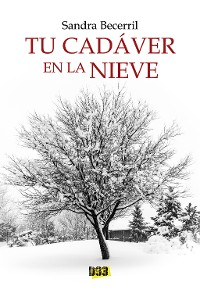 Cover Tu cadáver en la nieve