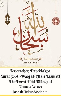 Cover Terjemahan Dan Makna Surat 56 Al-Waqi'ah (Hari Kiamat) The Event Edisi Bilingual Ultimate Version