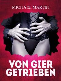Cover Von Gier getrieben