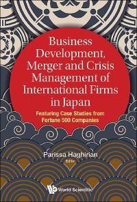 Cover Business Development, Merger and Crisis Management of International Firms in Japan